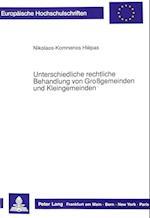 Unterschiedliche Rechtliche Behandlung Von Grossgemeinden Und Kleingemeinden (Europaeische Hochschulschriften European University Studie, nr. 938)