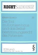 Der Tod Im Krankenhaus Und Das Selbstbestimmungsrecht Des Patienten (Recht und Medizin, nr. 20)