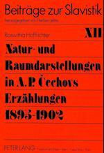 Natur- Und Raumdarstellungen in A.P. Cechovs Erzaehlungen 1895-1902 (Beitreage Zur Slavistik, nr. 12)