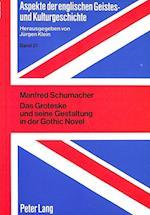 Das Groteske Und Seine Gestaltung in Der Gothic Novel (Aspekte Der Englischen Geistes Und Kulturgeschichte Aspec, nr. 21)