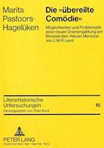 Die -Uebereilte Comoedie- (Literarhistorische Untersuchungen, nr. 16)