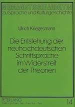 Die Entstehung Der Neuhochdeutschen Schriftsprache Im Widerstreit Der Theorien (Germanistische Arbeiten Zu Sprache Und Kulturgeschichte, nr. 14)