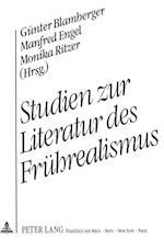 Studien Zur Literatur Des Fruehrealismus