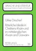 Ritterliche Ideale in Chretiens Yvain Und Im Mittelenglischen Ywain and Gawain (Regensburger Arbeiten Zur Anglistik Und Amerikanistik Rege, nr. 33)