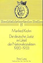 Die Deutsche Justiz Im Urteil Der Nationalsozialisten 1920 - 1933 (Rechtshistorische Reihe, nr. 81)