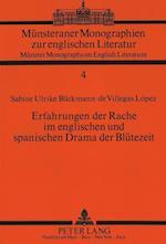 Erfahrungen Der Rache Im Englischen Und Spanischen Drama Der Bluetezeit (Muensteraner Monographien Zur Englischen Literatur Muenste, nr. 4)