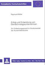 Erfolg Und Entwicklung Von Gentechnologieunternehmen (Europaeische Hochschulschriften European University Studie, nr. 1206)