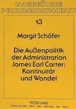 Die Aussenpolitik Der Administration James Earl Carter (Saarbreucker Politikwissenschaft, nr. 13)