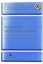 Reform Des Welthandelssystems? (Bochumer Schriften Zur Entwicklungsforschung Und Entwicklung, nr. 28)