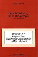 Sprachfoerderung Durch Theaterspiel (Beitraege Zur Empirischen Erziehungswissenschaft Und Fachdid, nr. 6)
