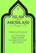 Al-Ghazalis Philosophie Im Vergleich Mit Descartes (Islam Und Abendland, nr. 5)