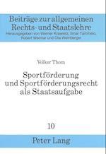 Sportfoerderung Und Sportfoerderungsrecht ALS Staatsaufgabe (Beitreage Zur Allgemeinen Rechts Und Staatslehre, nr. 10)