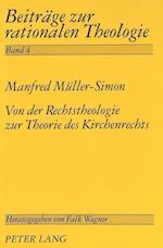 Von Der Rechtstheologie Zur Theorie Des Kirchenrechts (Beitraege Zur Rationalen Theologie, nr. 4)