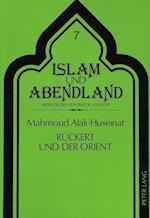 Rueckert Und Der Orient (Islam Und Abendland, nr. 7)