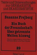 Ein Buch Der Freundschaft Ueber Getrennte Welten Hinweg (Texte Und Untersuchungen Zur Germanistik Und Skandinavistik, nr. 29)
