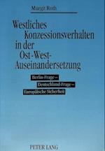 Westliches Konzessionsverhalten in Der Ost-West-Auseinandersetzung