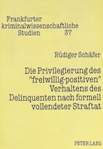 Die Privilegierung Des -Freiwillig-Positiven- Verhaltens Des Delinquenten Nach Formell Vollendeter Straftat (Frankfurter Kriminalwissenschaftliche Studien, nr. 37)
