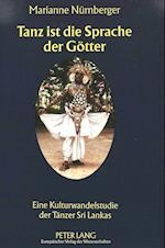 Tanz Ist Die Sprache Der Goetter (Europaeische Hochschulschriften European University Studie, nr. 35)
