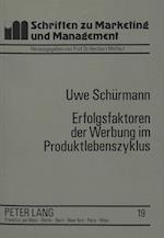 Erfolgsfaktoren Der Werbung Im Produktlebenszyklus (Schriften Zu Marketing Und Management, nr. 19)