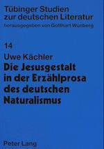 Die Jesusgestalt in Der Erzaehlprosa Des Deutschen Naturalismus (Teubinger Studien Zur Deutschen Literatur, nr. 14)