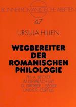 Wegbereiter Der Romanischen Philologie (Bonner Romanistische Arbeiten, nr. 47)