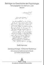 Denkpsychologie - Kritischer Realismus (Beitraege Zur Geschichte der Psychologie, nr. 6)
