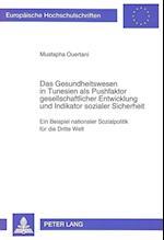Das Gesundheitswesen in Tunesien ALS Pushfaktor Gesellschaftlicher Entwicklung Und Indikator Sozialer Sicherheit (Europaeische Hochschulschriften European University Studie, nr. 249)
