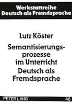 Semantisierungsprozesse Im Unterricht Deutsch ALS Fremdsprache (Werkstattreihe Deutsch ALS Fremdsprache, nr. 46)