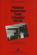 Proletarisch-Revolutionaeres Theater in Duesseldorf 1930-1933 (Europaeische Hochschulschriften European University Studie, nr. 55)