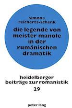 Die Legende Von Meister Manole in Der Rumaenischen Dramatik (Heidelberger Beitreage Zur Romanistik, nr. 29)
