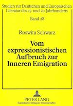 Vom Expressionistischen Aufbruch Zur Inneren Emigration (Studien Zur Deutschen Und Europaischen Literatur Des 19 Und, nr. 28)