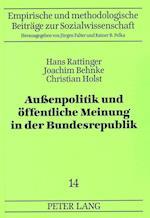 Aussenpolitik Und Oeffentliche Meinung in Der Bundesrepublik