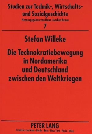 Die Technokratiebewegung in Nordamerika Und Deutschland Zwischen Den Weltkriegen