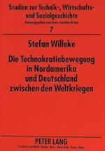 Die Technokratiebewegung in Nordamerika Und Deutschland Zwischen Den Weltkriegen (Studien Zur Technik Wirtschafts Und Sozialgeschichte, nr. 7)