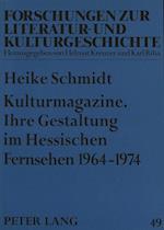 Kulturmagazine. Ihre Gestaltung Im Hessischen Fernsehen 1964-1974 af Heike Schmidt