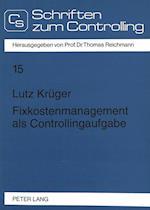 Fixkostenmanagement ALS Controllingaufgabe (Controlling Und Management / Controlling and Management, nr. 15)
