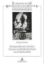 Korrespondenzen Zwischen Literatur Und Bildender Kunst Im 20. Jahrhundert (Europaeische Hochschulschriften European University Studie, nr. 227)