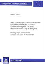 Aktionaersklagen Im Franzoesischen Und Deutschen Recht Unter Einbeziehung Der Neueren Rechtsentwicklung in Belgien (Europaeische Hochschulschriften European University Studie, nr. 1729)