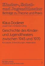 Geschichte Des Kinder- Und Jugendtheaters Zwischen 1945 Und 1970 (Kinder Schul Und Jugendtheater, nr. 7)