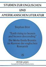 -Earth Rising to Heaven and Heaven Descending-. Die Werke Emily Brontes Im Kontext Der Englischen Romantik (Studien Zur Englischen Und Amerikanischen Literatur, nr. 15)