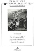 Die -Cassonebilder- Des Piero Di Cosimo (Europaeische Hochschulschriften European University Studie, nr. 229)