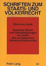 Sensitive Waren Und Dienstleistungen Im Lichte Des Europaeischen Gemeinschaftsrechts (Schriften Zum Staats Und Voelkerrecht, nr. 61)
