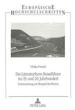 Die Literaturform Reisefuehrer Im 19. Und 20. Jahrhundert (Europaeische Hochschulschriften European University Studie, nr. 1531)