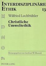 Christliche Umweltethik (Forum Interdisziplinaere Ethik, nr. 13)