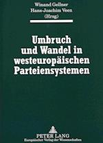 Umbruch Und Wandel in Westeuropaeischen Parteiensystemen