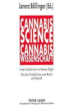 Cannabis Science - From Prohibition to Human Right. Cannabis-Wissenschaft - Von Der Prohibition Zum Recht Auf Genuss