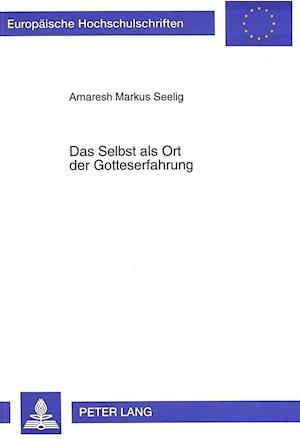 Bog, hardback Das Selbst ALS Ort Der Gotteserfahrung af Amaresh Markus Seelig