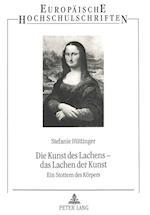 Die Kunst Des Lachens - Das Lachen Der Kunst (Europaeische Hochschulschriften European University Studie, nr. 65)