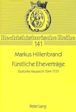 Fuerstliche Ehevertraege (Rechtshistorische Reihe, nr. 141)
