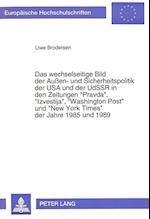 Das Wechselseitige Bild Der Aussen- Und Sicherheitspolitik Der USA Und Der Udssr in Den Zeitungen -Pravda-, -Izvestija-, -Washington Post- Und -New Yo (Europaeische Hochschulschriften European University Studie, nr. 55)
